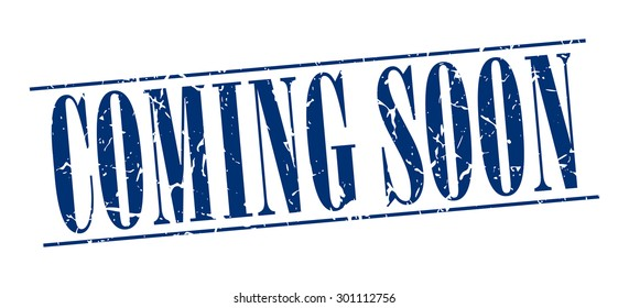 coming soon blue grunge vintage stamp isolated on white background. coming soon stamp. coming soon. coming soon sign.