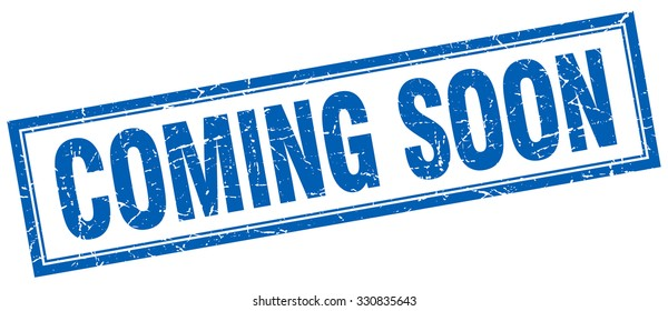 coming soon blue square grunge stamp on white. coming soon stamp. coming soon. coming soon sign.