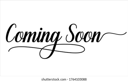 Coming Soon Calligraphic Cursive Typographic Text on White Background