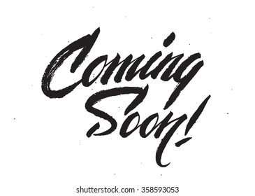 """""""Coming Soon!"""" calligraphic lettering"""