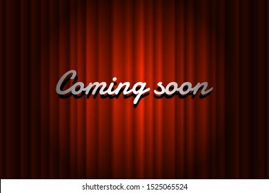 Coming soon handwrite title on closed red silky luxury theater curtain background with spotlight beam illuminated. Old cinema promotion announcement vector retro scene poster template illustration