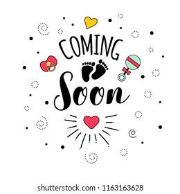 Coming soon. Mother mama pregnancy love   lettering. Pregnant woman quote. Calligraphy inspiration graphic design. Hand written postcard with heart and nibler. Cute simple vector sign.