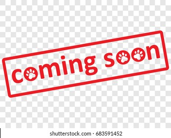 Coming soon red rubber stamp icon. Stamp seal with animal paw images. EPS10 vector illustration. Red grunge stamp sign with text in rectangle border. Perfect design for pet shop, pet store, poster.