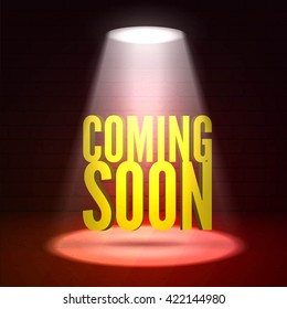 Coming soon in stage light on dark background. Vector scene illuminated spotlight. Stage light background vector. Show coming soon in scene limelight. Bright beam highlights important message on stage