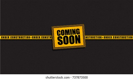 Coming Soon and Under Construction trendy yellow banner, template, frame, badge, board, plate on gray background for web site. Black, white, yellow color. Easy editable for Your design.