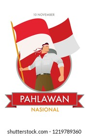 "Commemorating ""Pahlawan Nasional"". The Indonesian National Heroes Day. Vector illustration of a hero carrying an Indonesian flag."