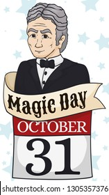 Commemorative design with Harry Houdini portrait, greeting ribbon and loose-leaf calendar with date for Magic Day honoring this escape artist: October 31.