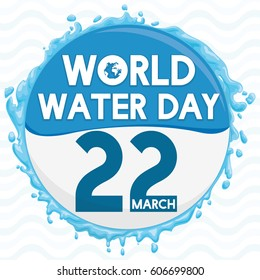 Commemorative round button for World Water Day with reminder date, water in the edges and wave background.