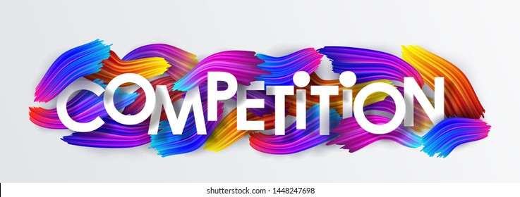 Competition, inscription on the background of colorful brushstrokes of oil or acrylic paint. Text with a gradient brush isolated on white background, creative design element, vector illustration