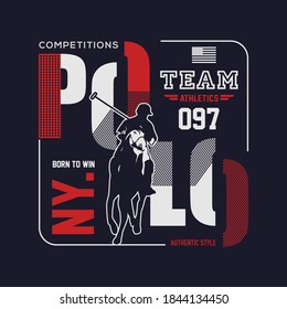 Competition Polo horse and player sign. Vector Illustration.Typography for t shirt print.team athletics.BORN TO WIN