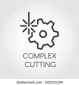 Complex cutting concept icon drawing in outline style. Abstract laser beam and gear label. Graphic web pictograph. Technology and industrial contour sign. Vector illustration