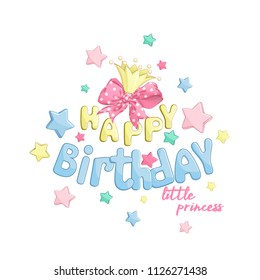 Composition Happy Birthday to the Little Princess. A beautiful pink bow with polka dots, a gold crown, letterhead and candy stars. Cartoon vector elements for festive decor or greeting card.