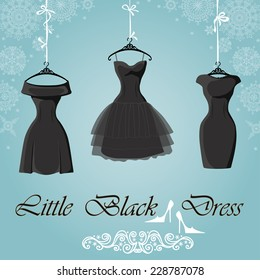 The composition of the three female's little black dresses hang on ribbons.Composition with proverb, high heel shoes on Winter Snowflakes background. Fashion vector Illustration