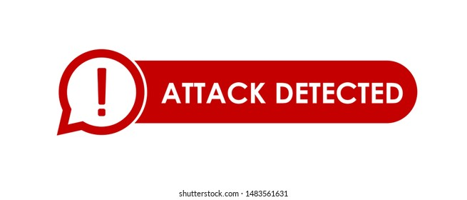 Computer virus attack detected.  Message requiring your attention, concept of interface cyber security. Attack detected speech bubble. Warning of malware attack. Attack detected sign.