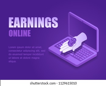 Concept earnings online. Vector illustration isometric hand with money coin of laptop screen landing page