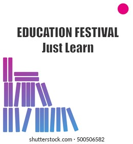 Concept of Education festival poster with books. Just learn