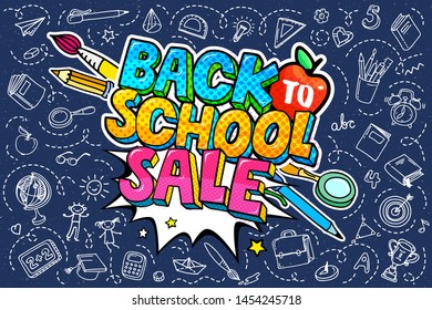 Concept of education. Sale concept. School background with hand drawn school supplies and comic speech bubble with Welcome Back to School Sale lettering in pop art style on blue blackboard.