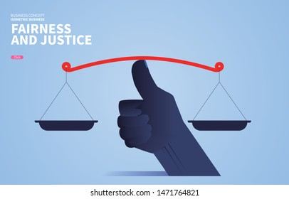 The concept of fairness and justice, the huge thumb keeps the scales balanced