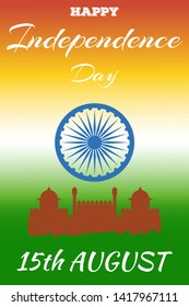 Concept flyer of 15th August India Happy Independence Day in national flag colors. Vector illustration of the Ashok Chakra Dharmachakra Wheel of Law and silhouette of the Red Fort (Lal Kila) in Delhi.