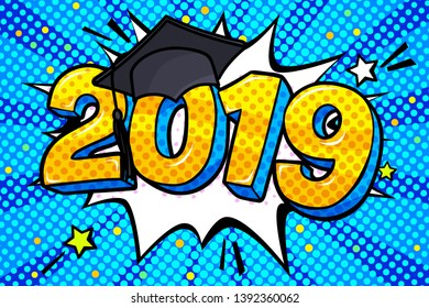 Concept of a graduating class of 2019. Numbers with graduation cap in pop art style on blue background. Vector illustration.