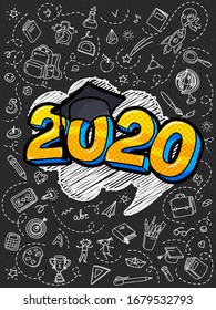 Concept of a graduating class of 2020. Numbers with graduation cap in pop art style on blackboard with hand drawn elements. Vector illustration.