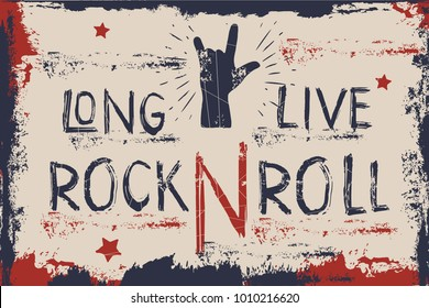 Concept hand lettering musical quote. Long live Rock n Roll label design for t-shirts, posters, logos, covers. Vector illustration.