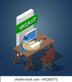 Concept isometric vector illustration of a vacant workplace. An table with a computer a table lamp and a cup of coffee. Near the green vacancy sign and chair.