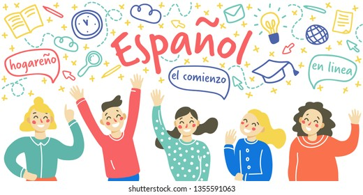 Concept of learning Spanish language.  Happy сhildren waving their hands. Isolated vector illustration on white background, hand drawn doodle style. Inscription in spanish: Spanish,home,start,online.