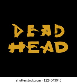 Concept logo. Hand drawn vector design element: Words Dead Head written with brush and gold paint on black background