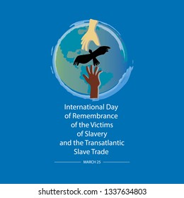 Concept on international day of remembrance of the victims of slavery and the transatlantic slave trade. March 25.