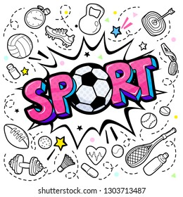 Concept of Sport. Comic speech bubble with Sport lettering with soccer ball in pop art style and hand drawn sport equipments. Vector illustration.