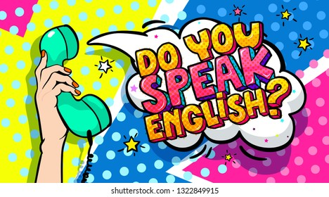 Concept of studying English or travelling. Phrase Do you speak English in Comics speech bubble. Female hand holding a telephone receiver