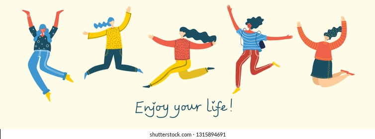 Concept of young women or girl jumping on light background. Stylish modern vector illustration card with happy  female teenagers and hand drawing quote Enjoy your life