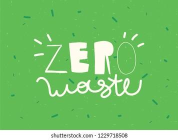 Concept Zero Waste handwritten text title sign. Vector illustration.