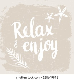 Conceptual hand drawn phrase Relax & enjoy. Lettering design for posters, t-shirts, cards, invitations, stickers, banners, advertisement. Vector.