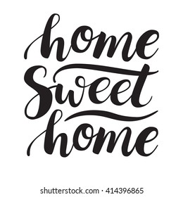 Conceptual handwritten phrase Home Sweet Home. Calligraphic quote. Vector illustration for housewarming posters, banners, cards
