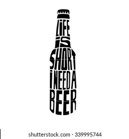 """Conceptual handwritten phrase"""" life is short i need a beer """" Hand drawn tee graphic. Typographic print poster. T shirt hand lettered calligraphic design. Vector illustration."""