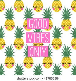 Conceptual phrase Good vibes only on seamless pattern with pineapples. Cute summer illustration. Summer concept. Can be printed on T-shirts, bags, posters, invitations, cards, phone cases, pillows.