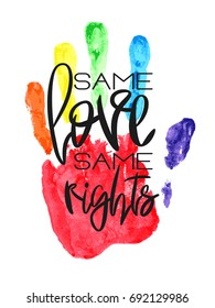 Conceptual poster with hand lettering and handprint. Black handwritten phrase Same Love Same Rights and LGBT rainbow Palm print isolated on white. Vector illustration for Valentines day, wedding