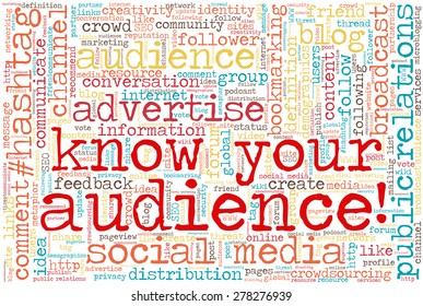 "Conceptual tag cloud containing words related to social media, marketing, blogs, social networks and Internet. Words ""Know your audience!"" emphasized."