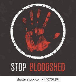 Conceptual vector illustration. Global problems of humanity. Stop bloodshed sign.