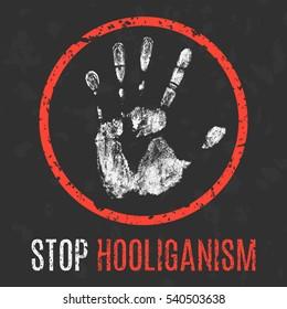 Conceptual vector illustration. Social problems. Stop hooliganism.