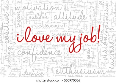 """Conceptual vector of tag cloud containing words related to creativity, positive thinking, confidence, enthusiasm, imagination, inspiration, potential, optimism... """"I love my job"""" emphasized."""