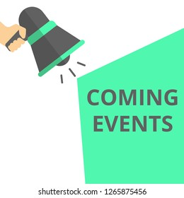 Conceptual writing showing Coming Events. Vector illustration