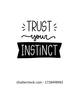 Confidence psychology quote vector design with Trust your instinct handwritten modern calligraphy phrase. Inner voice and achievement short message.