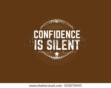 Confidence Silent Life Quote Stock Vector Royalty Free 503070445