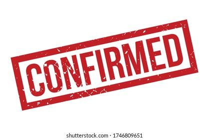Confirmed Rubber Stamp. Red Confirmed Rubber Grunge Stamp Seal Vector Illustration - Vector