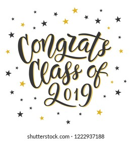 Congrats Class of 2019. Hand written message with star shaped confetti in the background. Vector, eps 10.
