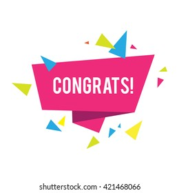 Congrats. Congratulations Banner with Triangles. Win, Birthday Party, Sale, Holiday & Kid Design. Vector illustration