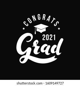 Congrats Grad 2021. Vector label on black background. Print for graduation design, congratulation event, party, high school or college graduate